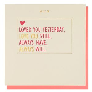 Loved you yesterday mum Mother's day card