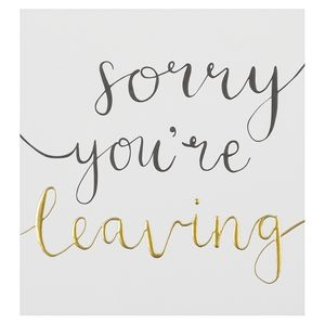 Gold sorry you're leaving card