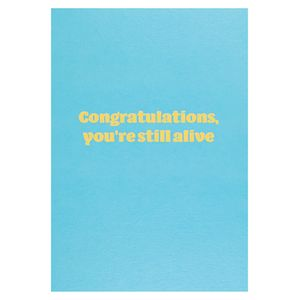 Congratulations you're alive birthday card