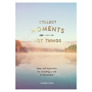 Create Moments, Not Things journal