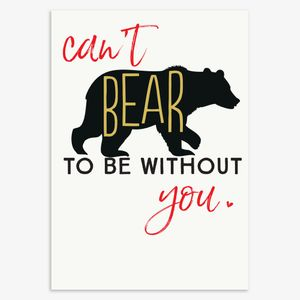 Can't bear to be without you card