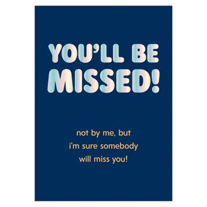 Somebody will miss you leaving card