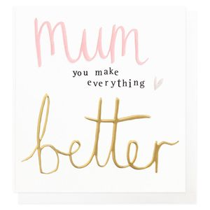 Everything better Mother's day card