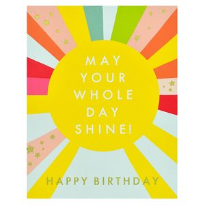 May your whole day shine birthday card