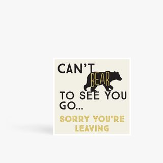 Bear sorry you're leaving XL card main image