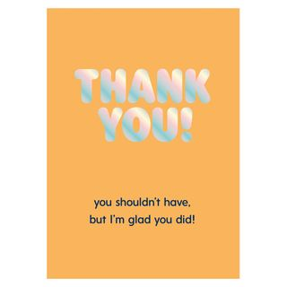 You shouldn't have thank you card main image