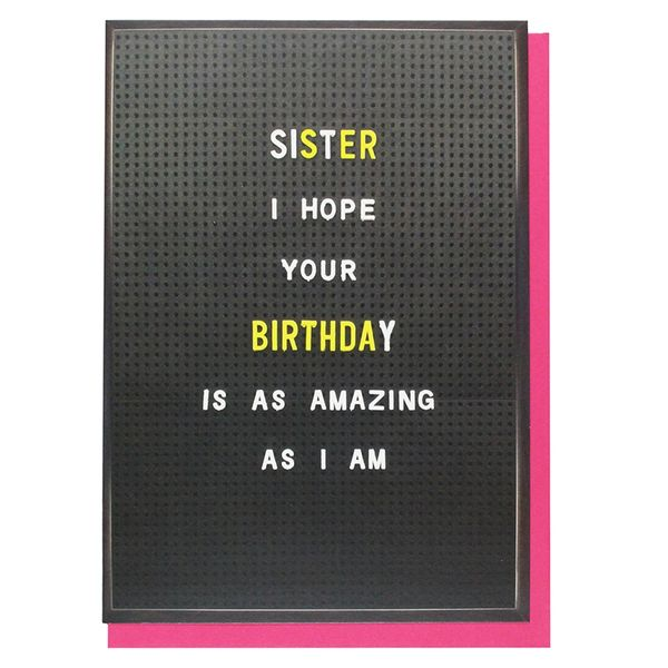 Sister as amazing as I am birthday card