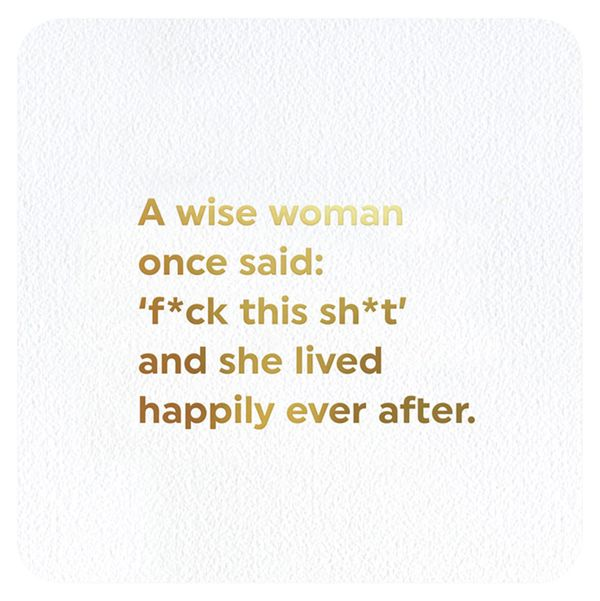 A wise woman once said card