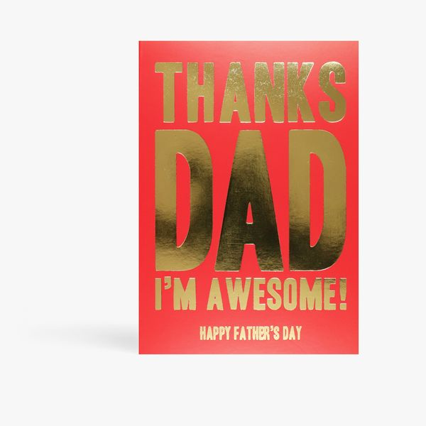 Thanks dad I'm awesome Father's Day card