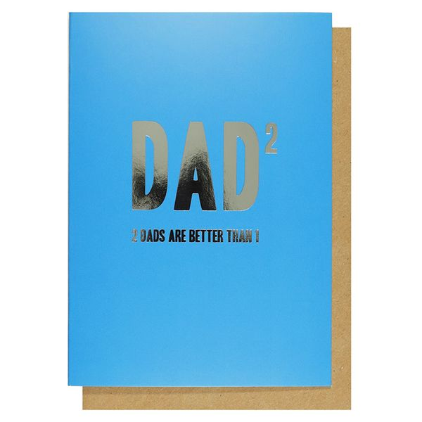 Two dads are better than one Father's Day card