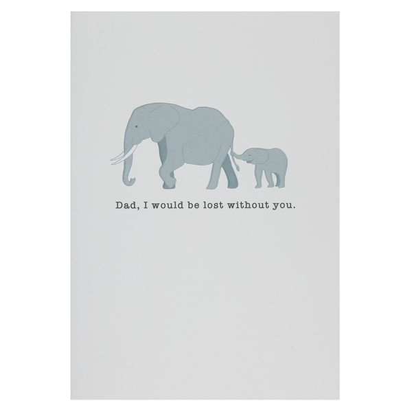 Elephants lost without you Father's day card