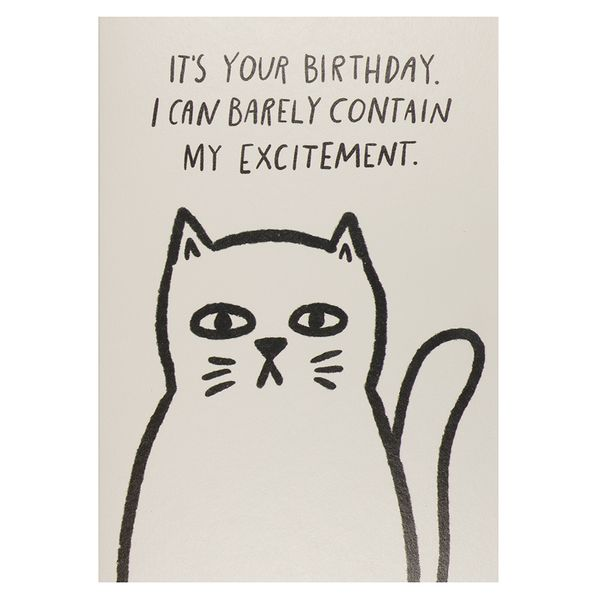 Barely contain my excitement birthday card