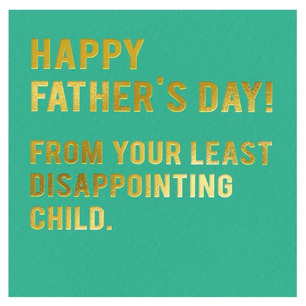Least disappointing child Father's day card