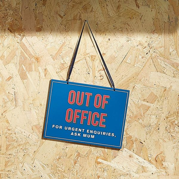 Out of office, ask mum hanging sign