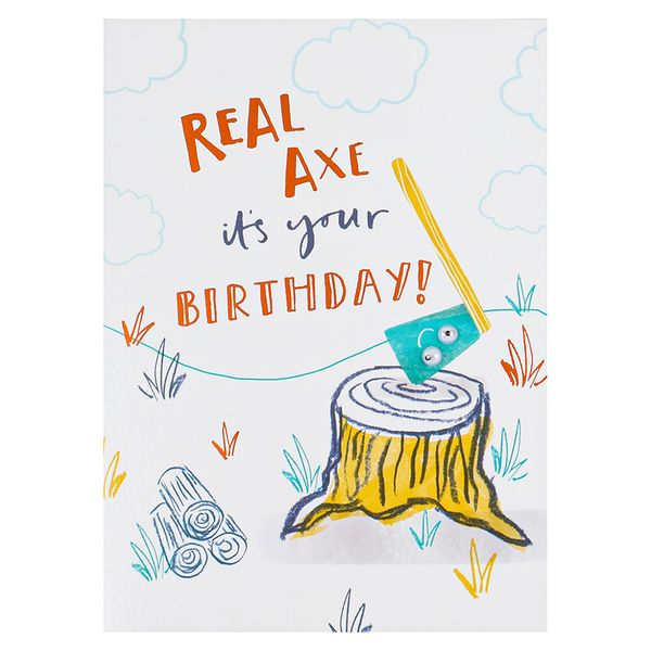 Real-axe its your birthday card
