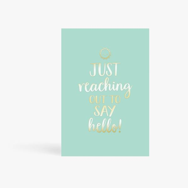 Reaching out to say hello card