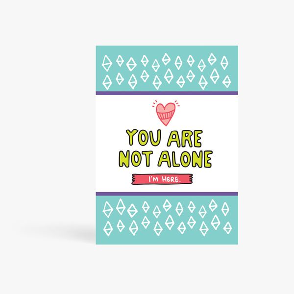 You are not alone card