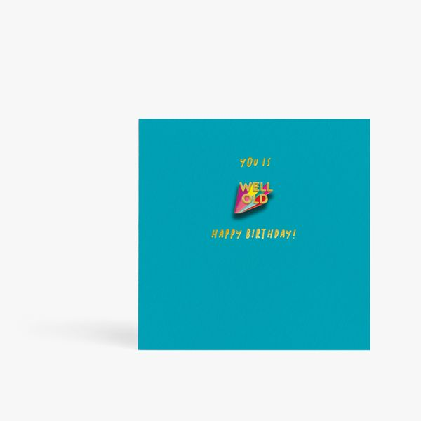 You Is Well Old Pin Birthday Card