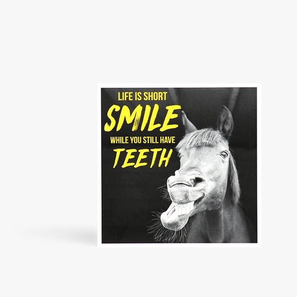 Smile While You Still Have Teeth Card