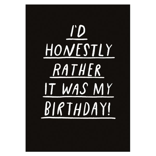 Rather it was my birthday card