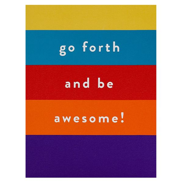 Go forth and be awesome card