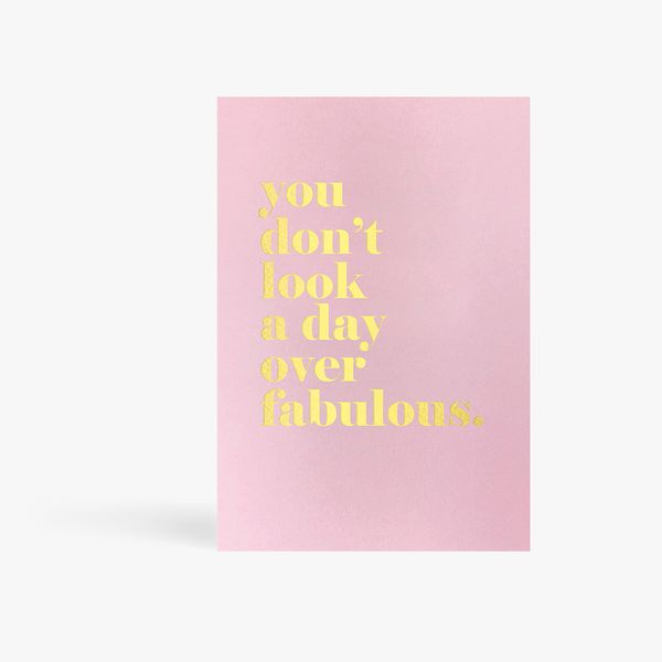 Not A Day Over Fabulous Card