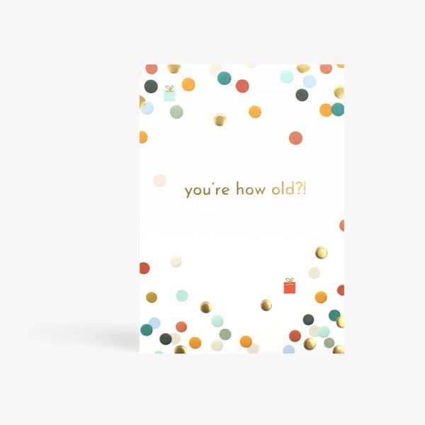 You're How Old?! Birthday Card