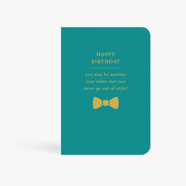 Never Out Of Style Birthday Card